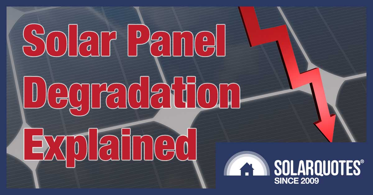 Solar panel degradation explained