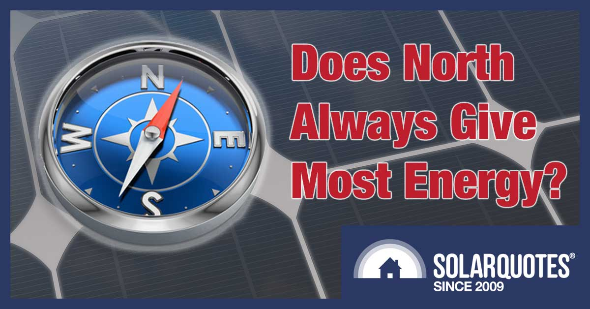 Which Solar Panel Direction Will Give You The Most Energy