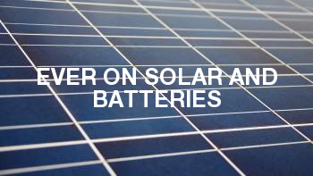 Ever On Solar and Batteries