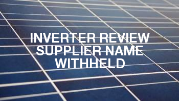 Inverter Review Supplier Name Withheld