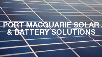 Port Macquarie Solar & Battery Solutions